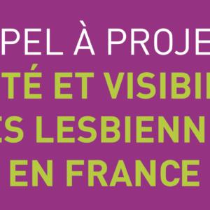 Appel à projets «Santé et visibilité des lesbiennes en France ».